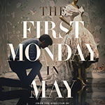 The First Monday In May Arrives in Theatres